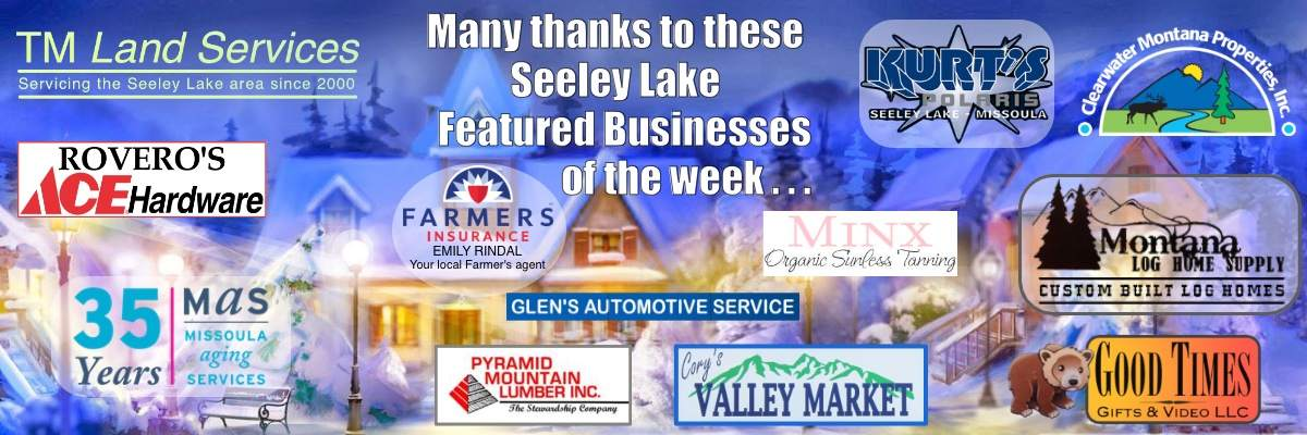 Many thanks to these Seeley Lake Featured Businesses of the Week: Seeley Lake Montana -Pyramid Mountain Lumber, Inc. - CMP Properties - Emily Rindal Insurance Agency with Farmer's Insurance - Glen's Automotive Service - Missoula Aging Services - Cory's Valley Market - Rovero's Ace Hardware - MINX Beauty Bar Organic Sunless Tanning - TM Land Services - Montana Log Home Supply - Kurt's Polaris - Good Times Gifts & Video, LLC