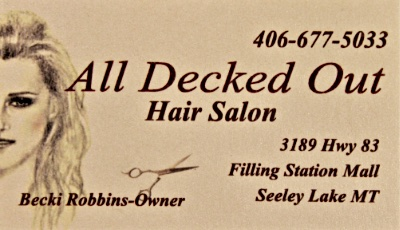 All Decked Out - Hair Salon - Becki Robbins - owner - 3189 Hwy 83, Filling Station Mall, Seeley Lake, MT
