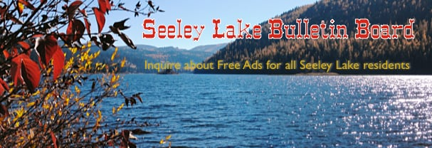 Free bulletin board postings for all Seeley Lake People on the Seeley Lake Bulletin Board