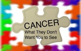 Cancer - What They Don't Want You To See