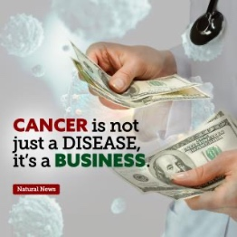Cancer is not just a disease, it's a Business