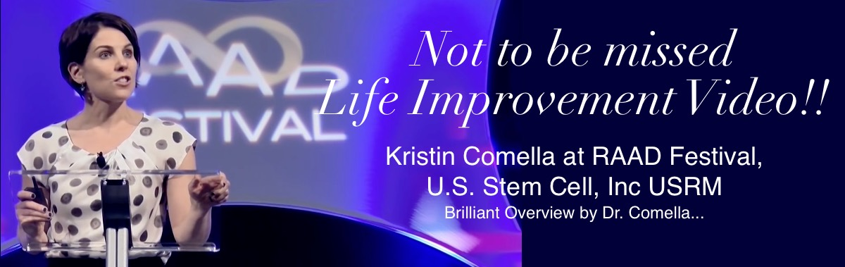 Kristin Comella at RAAD Festival, U.S. Stem Cell, Inc. USRM - Not to be missed life improvement video!