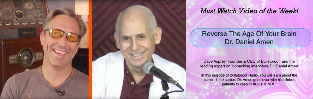 Reverse The Age Of Your Brain - Dave Asprey interviews Dr. Daniel Amen