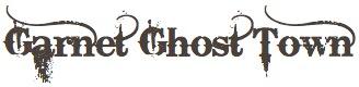 Garnet Ghost Town in the Garnet Range in Granite County, MT