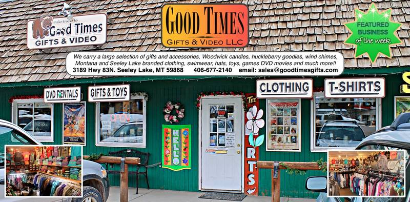 Good Times Gifts and Video LLC - Featured Business of the Week (week ending April 7, 2018). We carry a large selection of gifts and accessories, Woodwick candles, huckleberry, goodies, wind chimes, Montana and Seeley Lake branded clothing, swimwear, hats, toys, games, DVD movies and much more. 406-677-2140 - 3189 Hwy. 83N. Seeley Lake, MT 59868