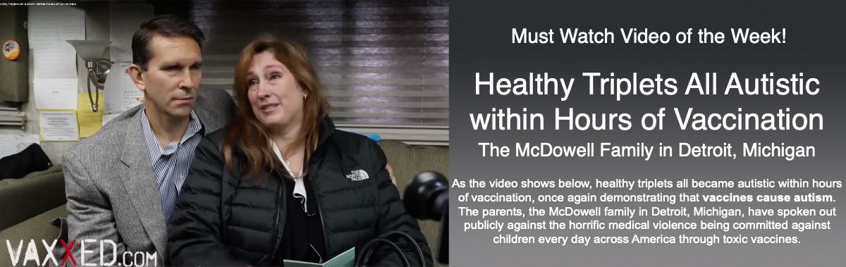 VAXXED, Stories from the Road - Healthy triplets all autistic within hours of vaccination. The McDowell Family in Detroit, MI