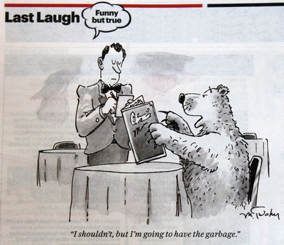 Last Laugh - Funny but True - 'I shouldn't, but I'm going to have the garbage.'
