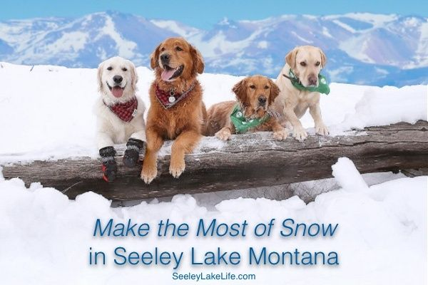 Make the Most of Snow in Seeley Lake Montana - seeleylakelife.com