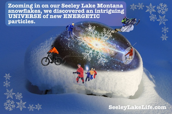 Zooming in on our Seeley Lake Montana snowflakes, we discovered an intriguing UNIVERSE of new ENERGETIC particles.